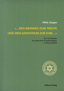 … den Kranken zum Troste und dem Judentum zur Ehre … von Steppe,  Hilde