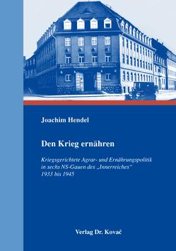Den Krieg ernähren von Hendel,  Joachim