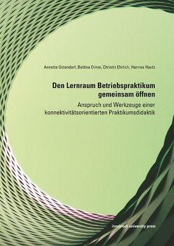 Den Lernraum Betriebspraktikum gemeinsam öffnen von Dimai,  Bettina, Ehrlich,  Christin, Hautz,  Hannes, Ostendorf,  Annette