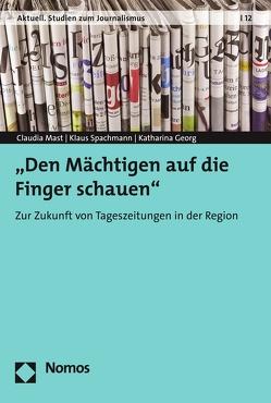 """""""Den Mächtigen auf die Finger schauen"""" von Georg,  Katherina, Mast,  Claudia, Spachmann,  Klaus"""