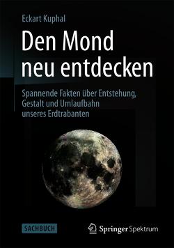Den Mond neu entdecken von Kuphal,  Eckart