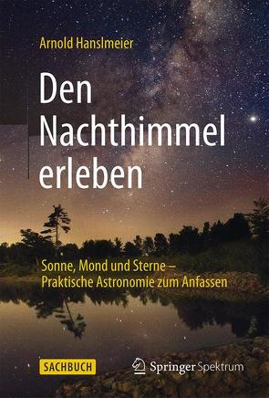 Den Nachthimmel erleben von Hanslmeier,  Arnold
