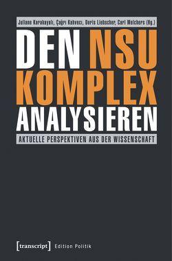 Den NSU-Komplex analysieren von Kahveci,  Çagri, Karakayali,  Juliane, Liebscher,  Doris, Melchers,  Carl