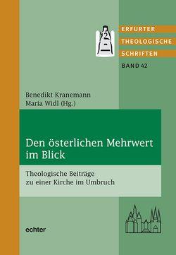 Den österlichen Mehrwert im Blick von Kranemann,  Benedikt, Widl,  Maria