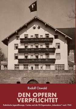 Den Opfern verpflichtet von Oswald,  Rudolf