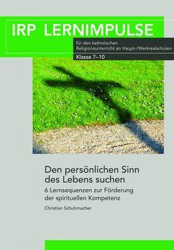 Den persönlichen Sinn des Lebens suchen von Schuhmacher,  Christian