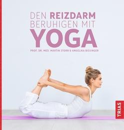 Den Reizdarm beruhigen mit Yoga von Bissinger,  Angelika, Storr,  Martin