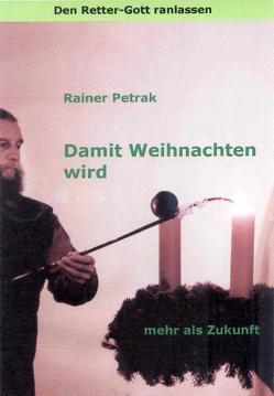 Den Retter-Gott ranlassen / Damit Weihnachten wird von Petrak,  Rainer, Solcher,  Bertram