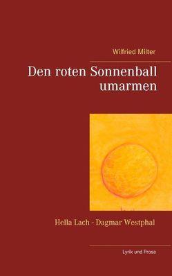 Den roten Sonnenball umarmen von Lach,  Hella, Westphal,  Dagmar
