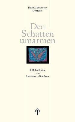 Den Schatten umarmen von Jenelten,  Thomas, Schürch,  Gerhard S