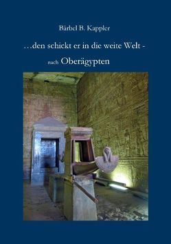 …den schickt er in die weite Welt – von Kappler,  Bärbel. B.