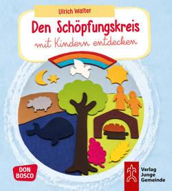 Den Schöpfungskreis mit Kindern entdecken von Walter,  Ulrich