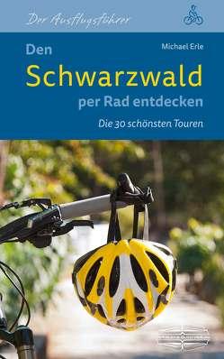 Den Schwarzwald per Rad entdecken von Erle,  Michael