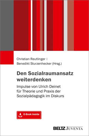 Den Sozialraumansatz weiterdenken von Reutlinger,  Christian, Sturzenhecker,  Benedikt