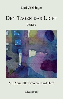DEN TAGEN DAS LICHT von Greisinger,  Karl