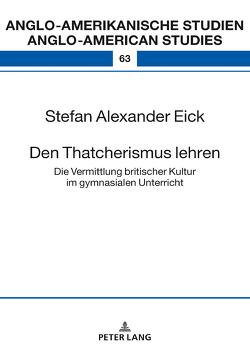 Den Thatcherismus lehren von Eick,  Stefan Alexander