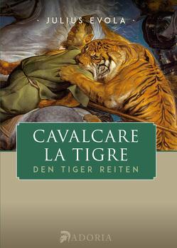 Den Tiger reiten von Evola,  Julius