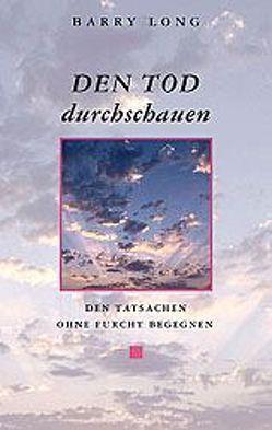 Den Tod durchschauen von Leske,  Ulrich, Long,  Barry