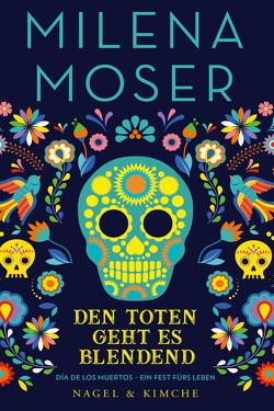 Den Toten geht es blendend von Moser,  Milena, Zaballa,  Victor-Mario