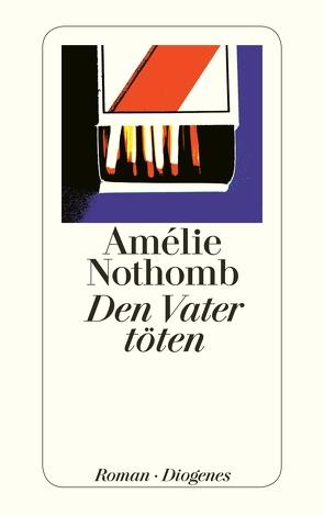 Den Vater töten von Große,  Brigitte, Nothomb,  Amélie