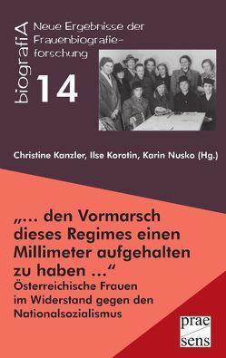 """""""… den Vormarsch dieses Regimes einen Millimeter aufgehalten zu haben …"""" von Kanzler,  Christine, Korotin,  Ilse, Nusko,  Karin"""
