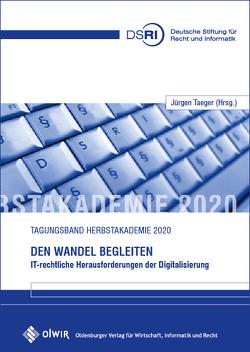 Den Wandel begleiten – IT-rechtliche Herausforderungen der Digitalisierung von Taeger,  Jürgen
