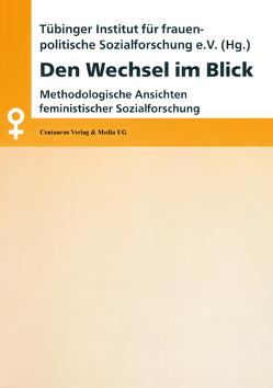 Den Wechsel im Blick von Bitzan,  Maria, Funk,  Heide, Institut für Frauenpolitik,  Tübinger, Stauber,  Barbara