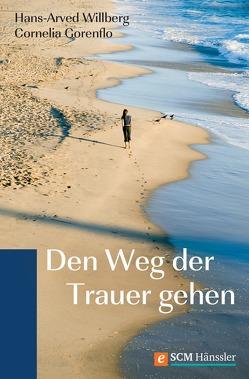 Den Weg der Trauer gehen von Gorenflo,  Cornelia, Willberg,  Hans-Arved