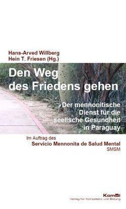 Den Weg des Friedens gehen von Hein T.,  Friesen, Willberg,  Hans-Arved