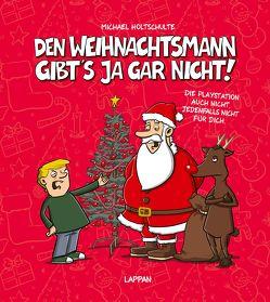 Den Weihnachtsmann gibt's ja gar nicht! von Holtschulte,  Michael