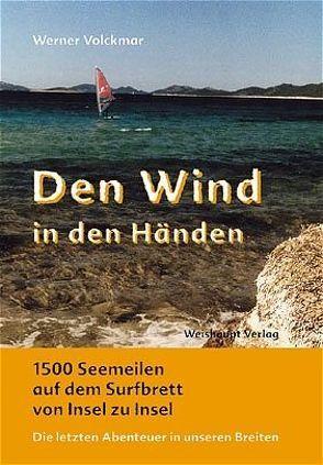 Den Wind in den Händen von Volckmar,  Werner