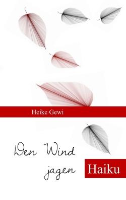 Den Wind jagen von Gewi,  Heike