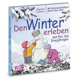 Den Winter erleben mit Ein- bis Dreijährigen von Lehner,  Monika