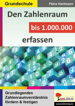 Den Zahlenraum bis 1.000.000 erfassen von Hartmann,  Petra