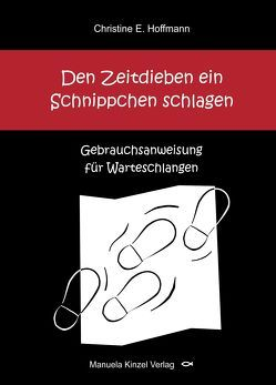 Den Zeitdieben ein Schnippchen schlagen von Hoffmann,  Christine E.