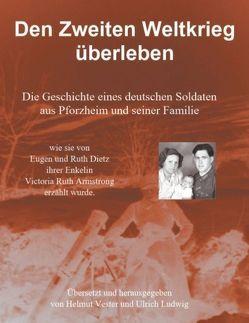 Den Zweiten Weltkrieg überleben von Ludwig,  Ulrich, Vester,  Helmut