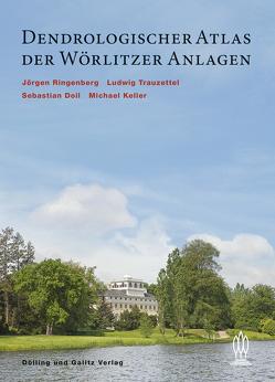 Dendrologischer Atlas der Wörlitzer Anlagen von Mang,  Brigitte