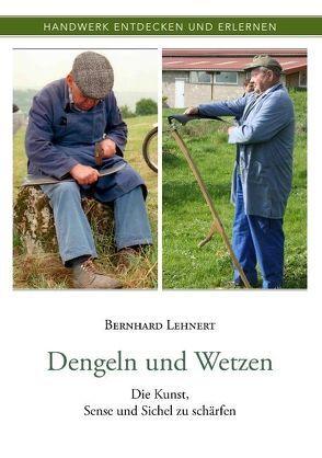 Dengeln und Wetzen von Lehnert,  Bernhard