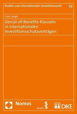 Denial-of-Benefits-Klauseln in internationalen Investitionsschutzverträgen von Lange,  Sven
