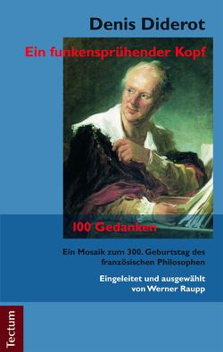 Denis Diderot – Ein funkensprühender Kopf von Raupp,  Werner