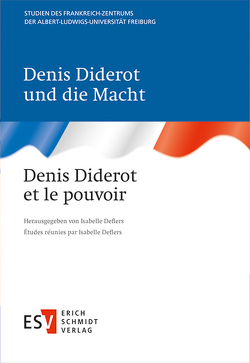 Denis Diderot und die Macht Denis Diderot et le pouvoir von Deflers,  Isabelle
