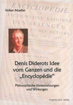 """Denis Diderots Idee vom Ganzen und die """"Encyclopédie"""" von Mueller,  Volker"""