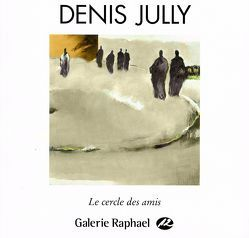 Denis Jully – Le cercle des amis von During,  Elie, Jully,  Denis, Namy,  Elsa, Petrov,  Raphael