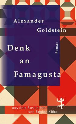 Denk an Famagusta von Goldstein,  Alexander, Kuehn,  Regine