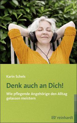 Denk auch an Dich! von Schels,  Karin