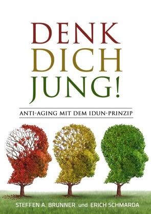 Denk Dich jung! von Brunner,  Steffen, Schmarda,  Erich