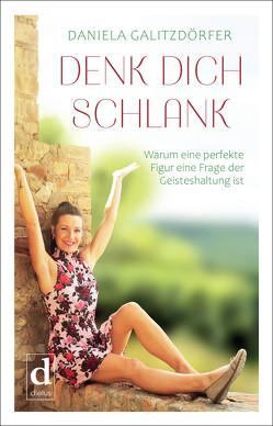 DENK DICH SCHLANK von Galitzdörfer,  Daniela