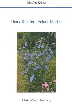 Denk Dichter – Schau Denker von Krüger,  Manfred