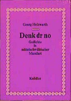Denk dr no von Holzwarth,  Georg