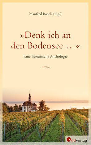 »Denk ich an den Bodensee …« von Bosch,  Manfred, Braun,  Harald